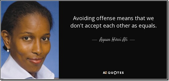 quote-avoiding-offense-means-that-we-don-t-accept-each-other-as-equals-ayaan-hirsi-ali-0-48-65
