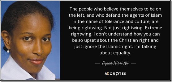 quote-the-people-who-believe-themselves-to-be-on-the-left-and-who-defend-the-agents-of-islam-ayaan-hirsi-ali-0-48-95