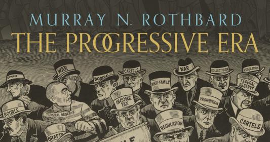 Progressive Era_Rothbard_FB_20171220