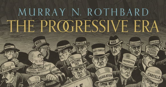 Progressive Era_Rothbard_FB_20171220